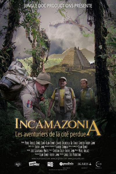 INCAMAZONIA: Les aventuriers de la citéperdue